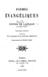 Poèmes Évangéliques ... Troisième édition augmentée d'un chapitre de la Poétique Chrétienne