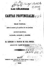 Las cèlebres cartas provinciales de Blas Pascal sobre la moral y la política de los jesuitas: edición española