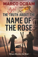 The Awful Truth About The Name Of The Rose Book