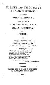 Essays and thoughts on various subjects, and from various authors, &c: Together with nine papers from the Olla podrida; and poems