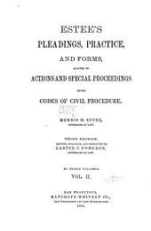 Estee's Pleadings, Practice, and Forms: Adapted to Actions and Special Proceedings Under Codes of Civil Procedure, Volume 2