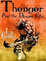 Thongor and the Dragon City PDF