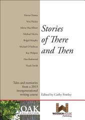 Stories of There and Then: Tales and memories from a 2013 intergenerational writing course