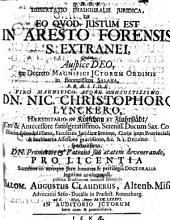 Diss. inaug. iur. de eo quod iustum est in aresto forensis s. extranei