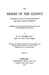 The Desert of the Exodus: Journeys on Foot in the Wilderness of the Forty Years' Wanderings : Undertaken in Connexion with the Ordnance Survey of Sinai, and the Palestine Exploration Fund, Volume 2