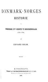 Danmark-Norges historie fra den store nordiske krigs slutning til rigernes adskillelse. (1720-1814).: bd.] Frederik IV's sidste ti regeringsaar (1720-1730) 2 v