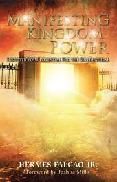 Manifesting Kingdom Power: Discover Your Potential For The Supernatural