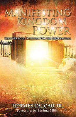 Manifesting Kingdom Power