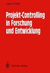 Projekt-Controlling in Forschung und Entwicklung: Grundsätze, Methoden, Verfahren, Anwendungsbeispiele aus der Nachrichtentechnik