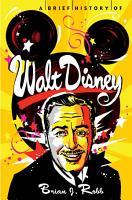 A Brief History of Walt Disney PDF