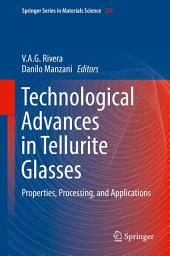 Technological Advances in Tellurite Glasses: Properties, Processing, and Applications