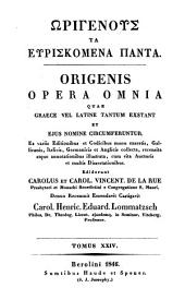 Ōrigenous ta heuriskomena panta: Origenianorum. S. Pamphili martyris apologia pro Origene