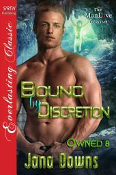 Bound by Discretion [Owned 8]