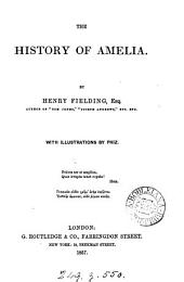 The history of Amelia, with illustr. by Phiz