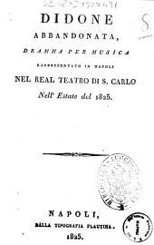 Didone abbandonata, dramma per musica rappresentato in Napoli nel Real Teatro di S. Carlo nell'estate del 1825 [la musica è del sig. maestro Mercadante]