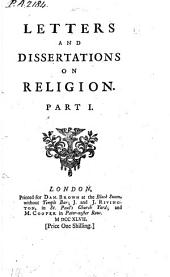 Letters and Dissertations on Religion: Part 1