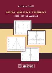 Metodi analitici e numerici: Esercizi di analisi