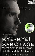 Bye-Bye Sabotage! Overcome Bullying Depression & Fears