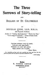 The Three Sorrows of Story-telling: And Ballads of St. Columkille