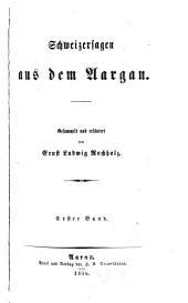 Schweizersagen aus dem Aargau: Gesammelt und erlauetert, Bände 1-2