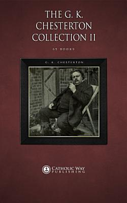 The G  K  Chesterton Collection II  65 Books