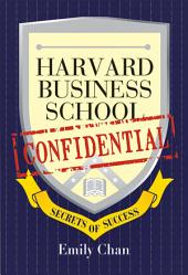 Harvard Business School Confidential: Secrets of Success