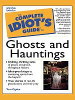 The Complete Idiot s Guide to Ghosts and Hauntings PDF