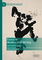 Excess in Modern Irish Writing