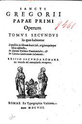 Sancti Gregorij Magni Papae primi Opera: 2.1, Volume 2