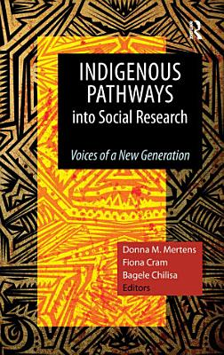 Indigenous Pathways Into Social Research PDF