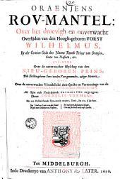 Oraenjens rov-mantel: over het ... overlijden van den ... vorst Wilhelmus, ... dies Naems Tweede Prince van Oranjen, ... als-mede over de onverwachte blyschap van den nieu-geboren Prins, ... Oock over de ... Aen-sprake en Vertooninge van de Provintie van Hollandt aen de Ses andere Provintien. Alle Rijm ende Vrede-lievende Patriotten toe-ge-eygent