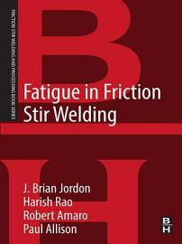 Fatigue In Friction Stir Welding