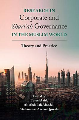 Research in Corporate and Shari ah Governance in the Muslim World PDF