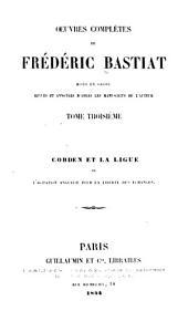 Cobden et la ligue, ou L'agitation anglaise pour la liberté des échanges. 1854