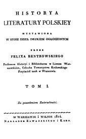 Historya literatury polskiey: wystawiona w spisie dzieł drukiem ogłoszonych, Tom 1