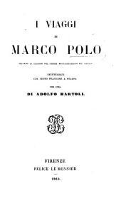 I Viaggi di Marco Polo ... reintegrati col testo francese a stampa per cura di A. Bartoli