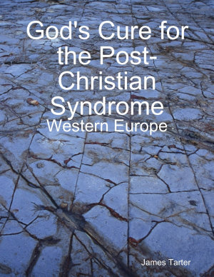 God s Cure for the Post Christian Syndrome  Western Europe