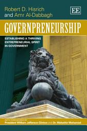 Governpreneurship: Establishing a Thriving Entrepreneurial Spirit in Government