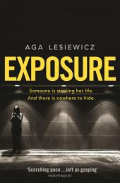 Exposure: An addictive and suspenseful thriller from the bestselling author of Rebound