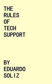 The Rules of Tech Support