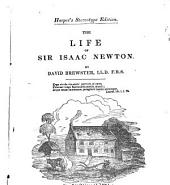 The Life of Sir Isaac Newton