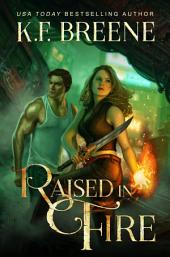 Raised In Fire: Fire and Ice Trilogy, 2