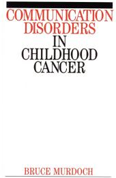 Communication Disorders in Childhood Cancer