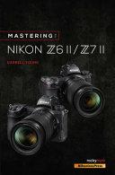 Mastering the Nikon Z6 II   Z7 II