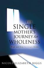 The Single Mother's Journey To Wholeness