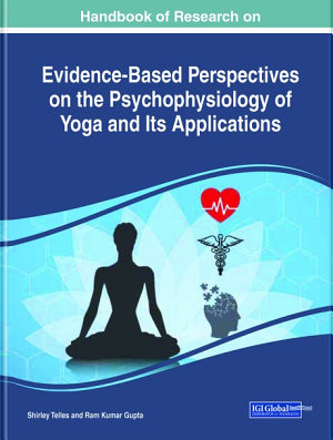 Handbook of Research on Evidence Based Perspectives on the Psychophysiology of Yoga and Its Applications PDF
