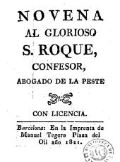 Novena al glorioso S. Roque: confesor abogado de la peste