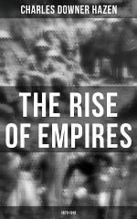 The Rise of Empires: 1870-1919