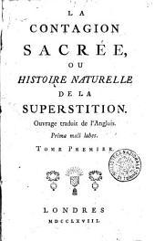 La Contagion sacrée, ou histoire naturelle de la superstition. Ouvrage traduit de l'anglois. Tome premier (-second)