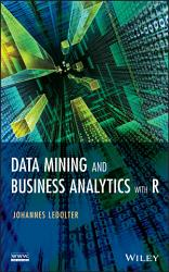 Data Mining And Business Analytics With R PDF